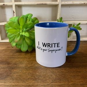 I Write What's Your Superpower? Coffee Mug